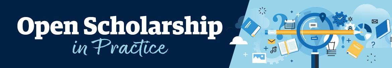 Open Scholarship in Practice